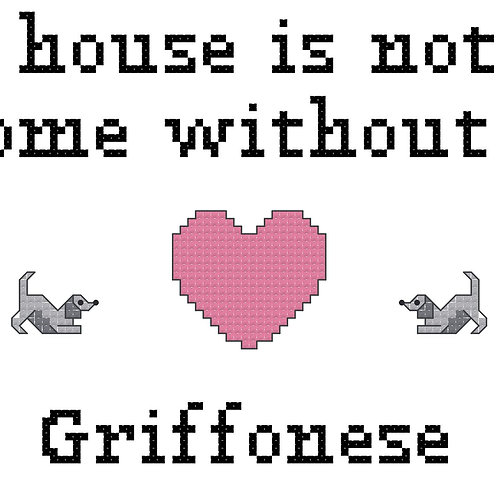 Griffonese, A House is Not a Home Without