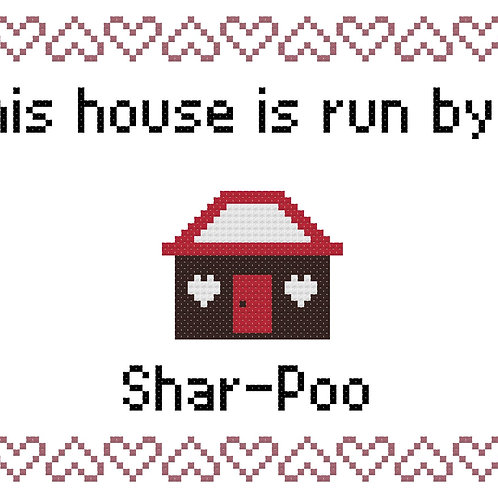 Shar-Poo, This house is run by