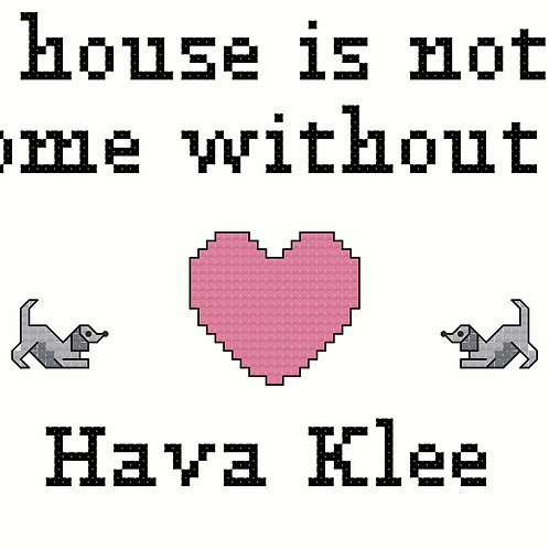 Hava Klee, A House is Not a Home Without