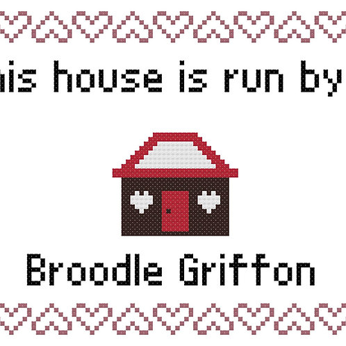 Broodle Griffon, This house is run by