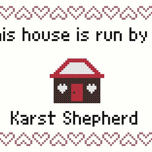 Karst Shepherd, This house is run by