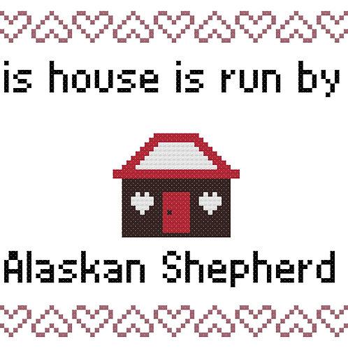 Alaskan Shepherd, This house is run by