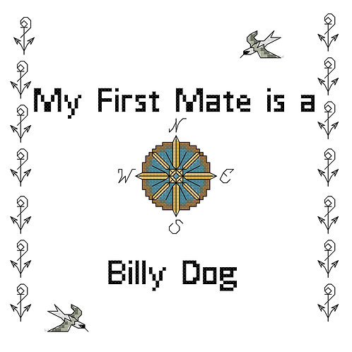 Billy Dog, My First Mate is a
