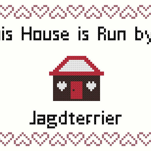Jagdterrier, This house is run by