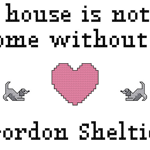 Gordon Sheltie, A House is Not a Home Without
