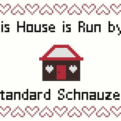 Standard Schnauzer, This house is run by