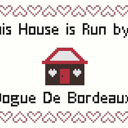 Dogue de Bordeaux, This house is run by