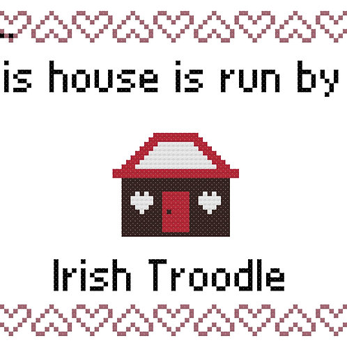 Irish Troodle, This house is run by