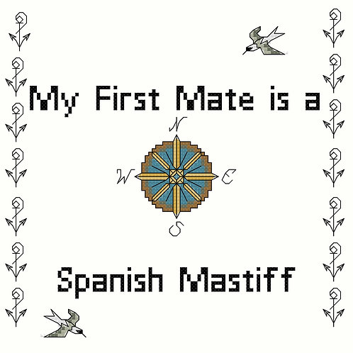 Spanish Mastiff, My First Mate is a