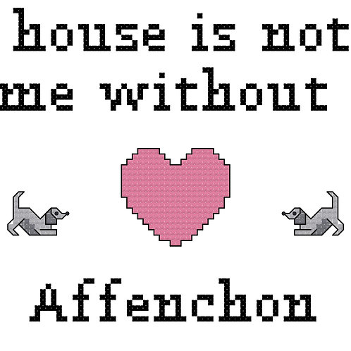 Affenchon, A House is Not a Home Without
