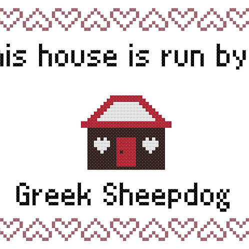 Greek Sheepdog, This house is run by