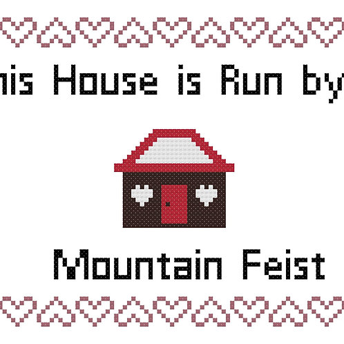 Mountain Feist, This house is run by
