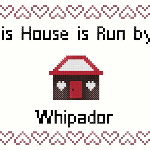 Whipador, This house is run by