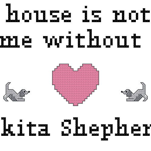 Akita Shepherd, A House is Not a Home Without
