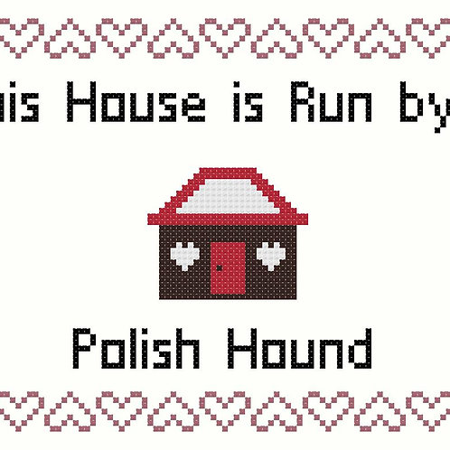 Polish Hound, This house is run by