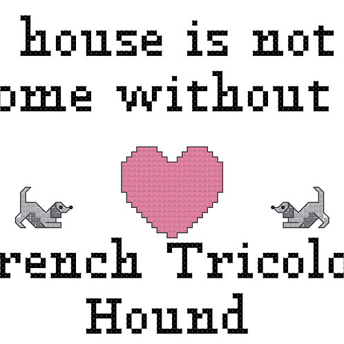 French Tricolor Hound, A House is Not a Home Without