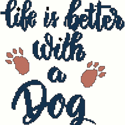 Life is Better with a Dog Cross Stitch