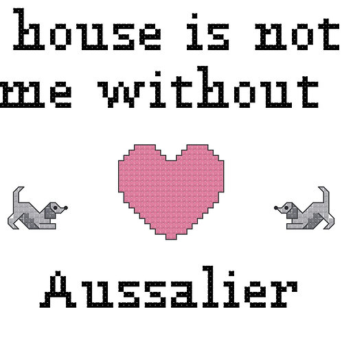 Aussalier, A House is Not a Home Without