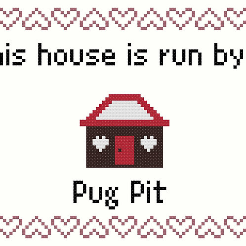 Pug Pit, This house is run by