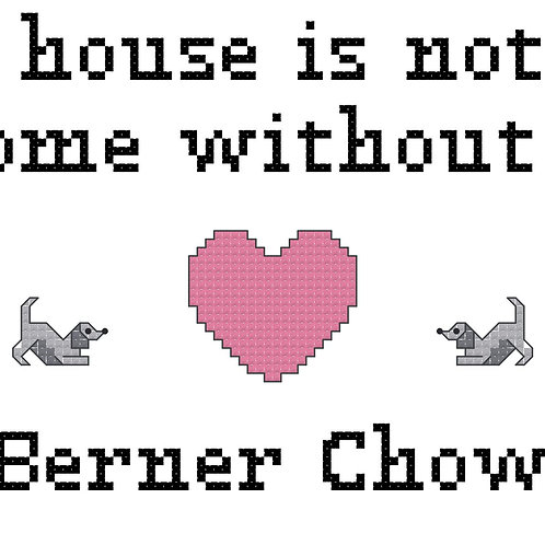 Berner Chow, A House is Not a Home Without