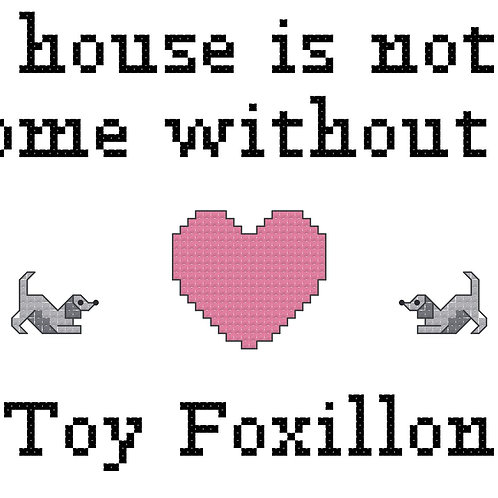 Toy Foxillon, A House is Not a Home Without