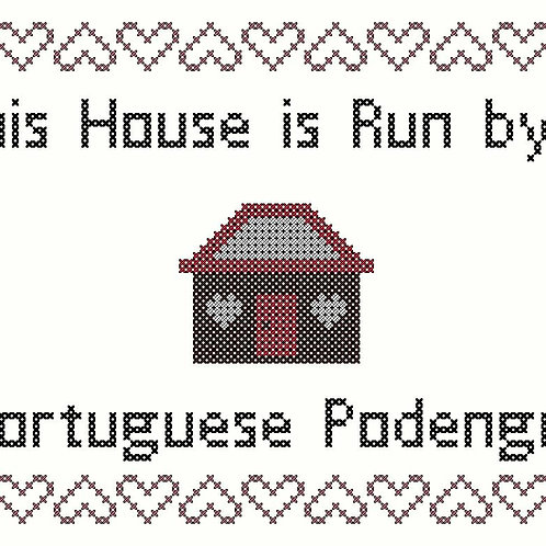 Portuguese Podengo, This house is run by