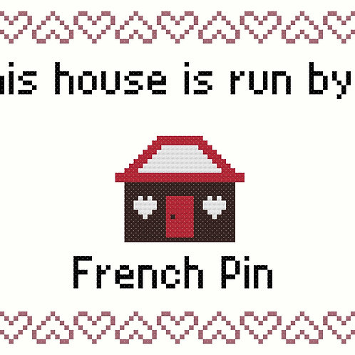 French Pin, This house is run by