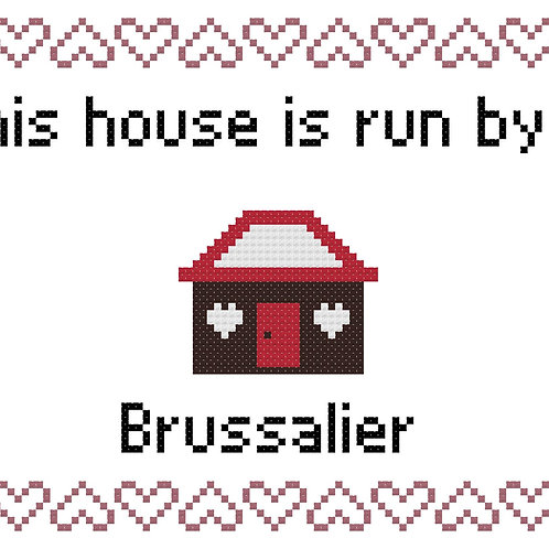 Brussalier, This house is run by
