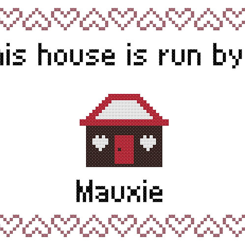 Mauxie, This house is run by