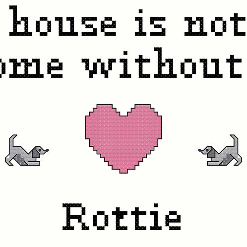 Rottie, A House is Not a Home Without