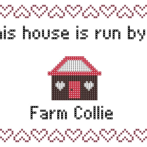 Farm Collie, This house is run by