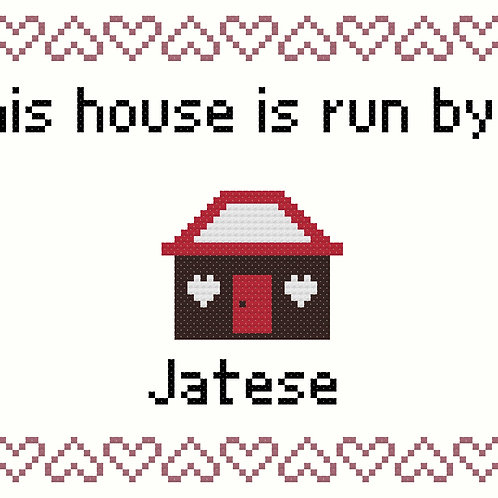 Jatese, This house is run by