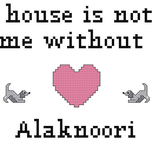 Alaknoori, A House is Not a Home Without