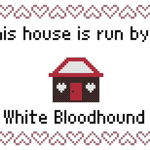 White Bloodhound, This house is run by