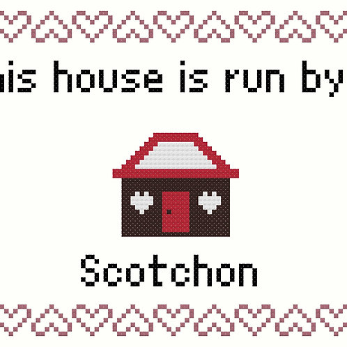 Scotchon, This house is run by