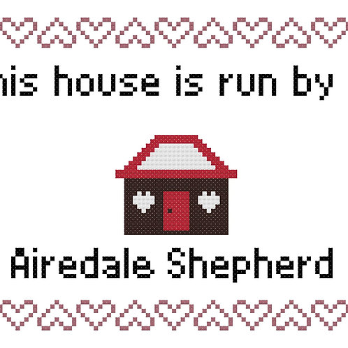Airedale Shepherd, This house is run by