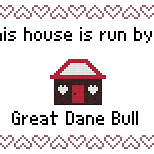 Great Dane Bull, This house is run by