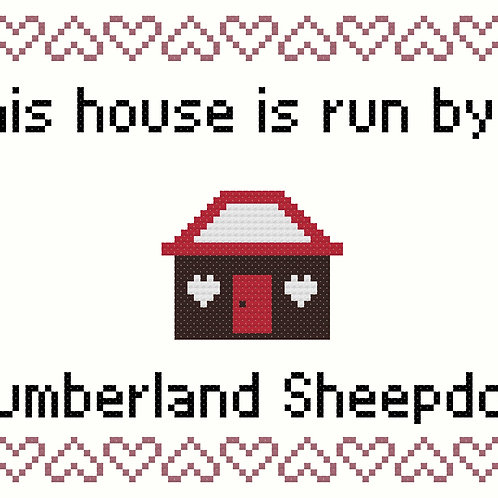 Cumberland Sheepdog, This house is run by
