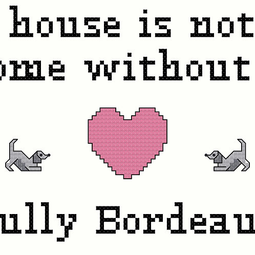 Bully Bordeaux, A House is Not a Home Without