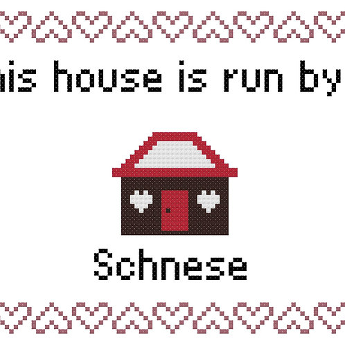 Schnese, This house is run by