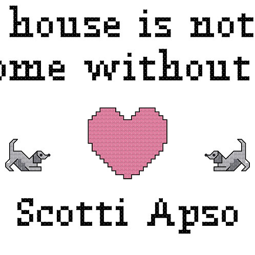Scotti Apso, A House is Not a Home Without