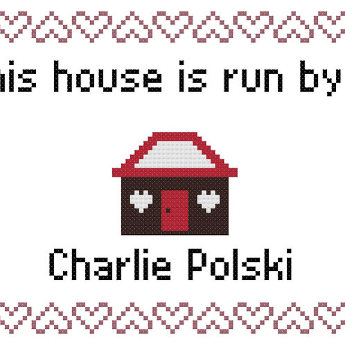 Charlie Polski, This house is run by