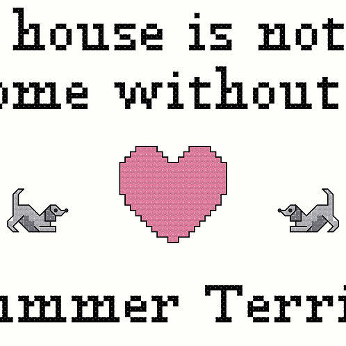 Plummer Terrier, A House is Not a Home Without