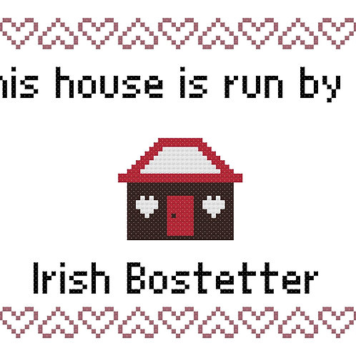Irish Bostetter, This house is run by