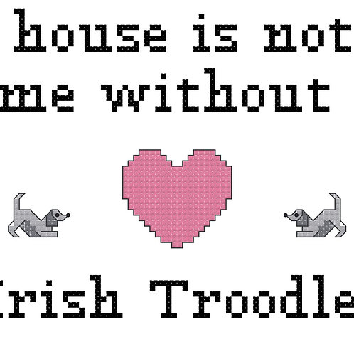 Irish Troodle, A House is Not a Home Without