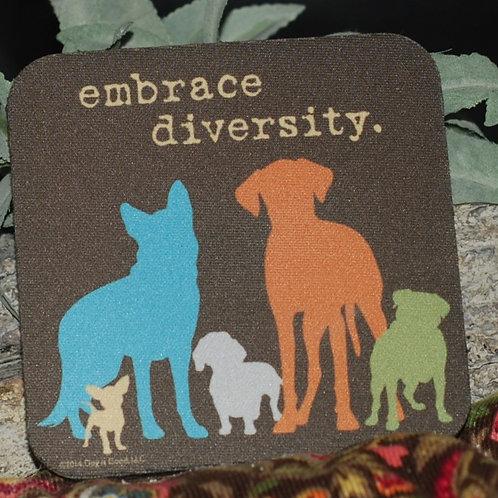"""Embrace Diversity"" Dog Themed Coaster"