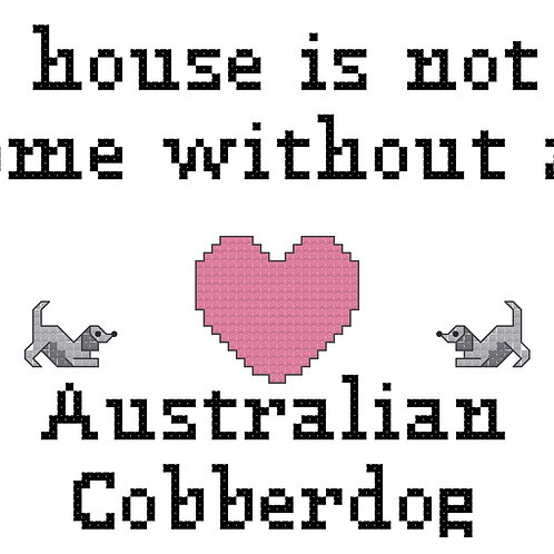 Australian Cobberdog, A House is Not a Home Without