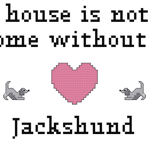 Jackshund, A House is Not a Home Without