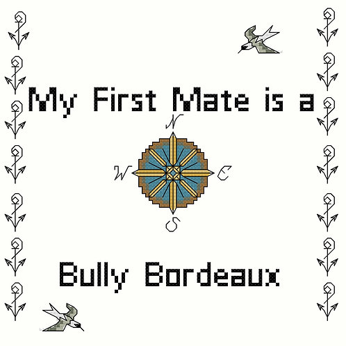Bully Bordeaux, My First Mate is a