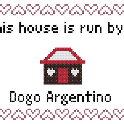 Dogo Argentino, This house is run by